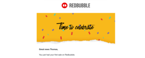First Redbubble Sale
